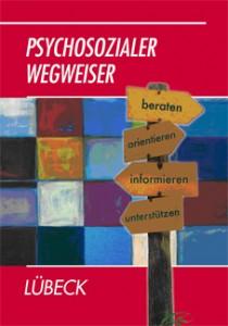 """Aktuelle Fassung 2014: der """"Psychosoziale Wegweiser"""" für Lübeck"""